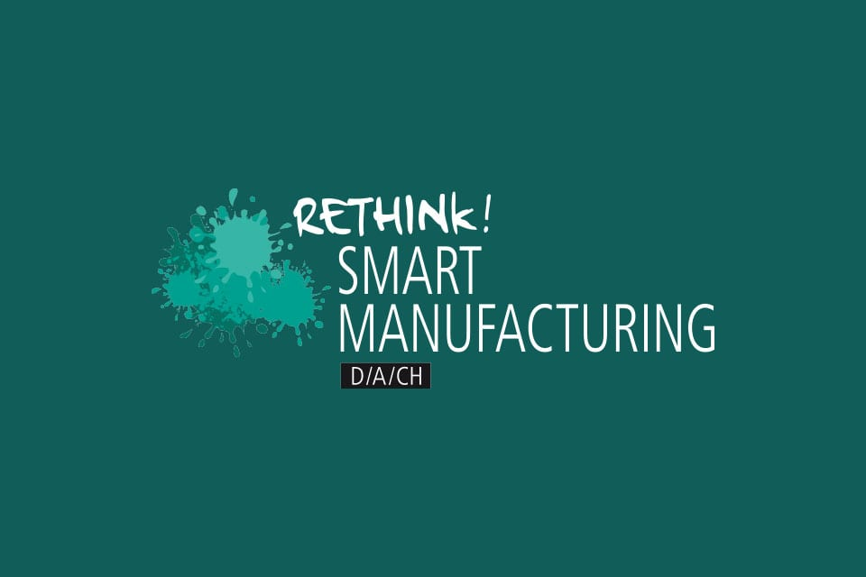 Rethink! Smart Manufacturing | 30.09. – 01.10.2019 in Berlin